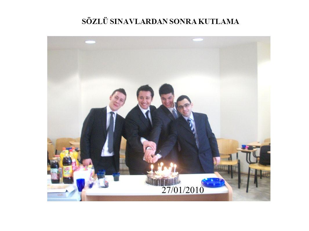 SÖZLÜ SINAVLARDAN SONRA KUTLAMA 27/01/2010