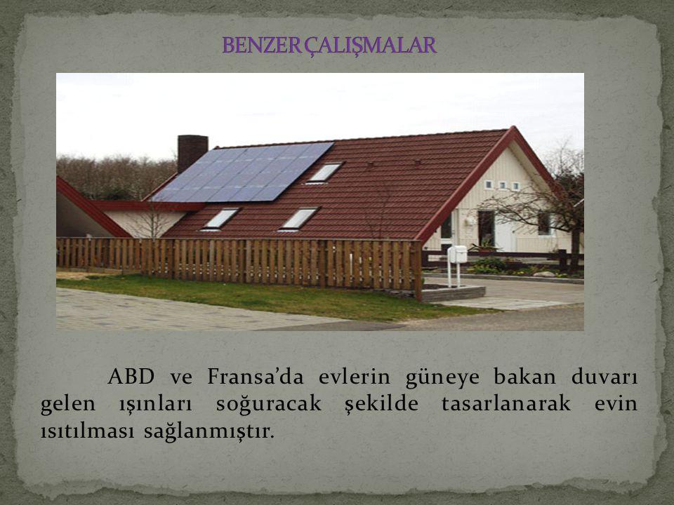 ABD ve Fransa'da evlerin güneye bakan duvarı gelen ışınları soğuracak şekilde tasarlanarak evin ısıtılması sağlanmıştır.