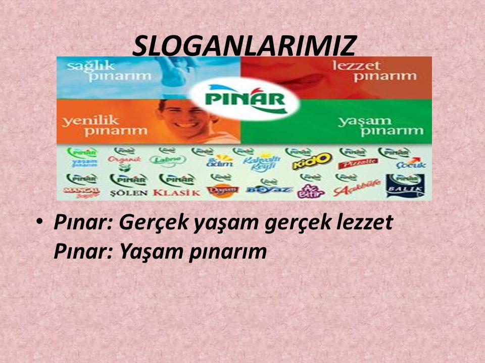 SLOGANLARIMIZ Pınar: Gerçek yaşam gerçek lezzet Pınar: Yaşam pınarım