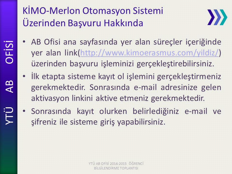 YTÜ AB OFİSİ KİMO-Merlon Otomasyon Sistemi Üzerinden Başvuru Hakkında AB Ofisi ana sayfasında yer alan süreçler içeriğinde yer alan link(http://www.ki