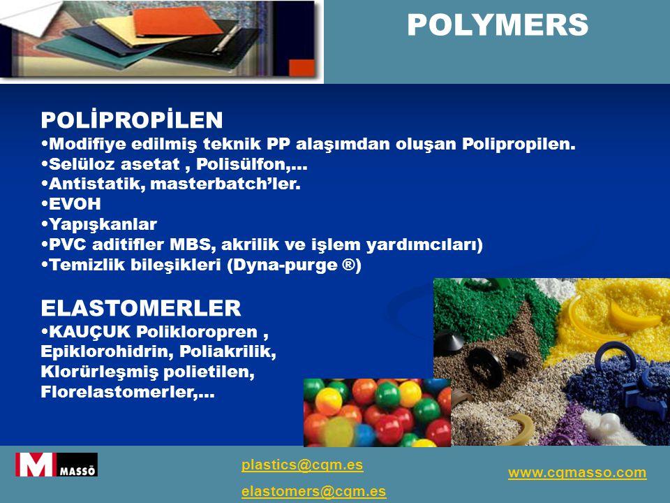 POLYMERS POLİPROPİLEN Modifiye edilmiş teknik PP alaşımdan oluşan Polipropilen.