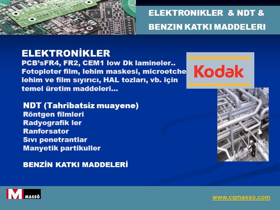 ELEKTRONIKLER & NDT & BENZIN KATKI MADDELERI www.cqmasso.com ELEKTRONİKLER PCB'sFR4, FR2, CEM1 low Dk lamineler..