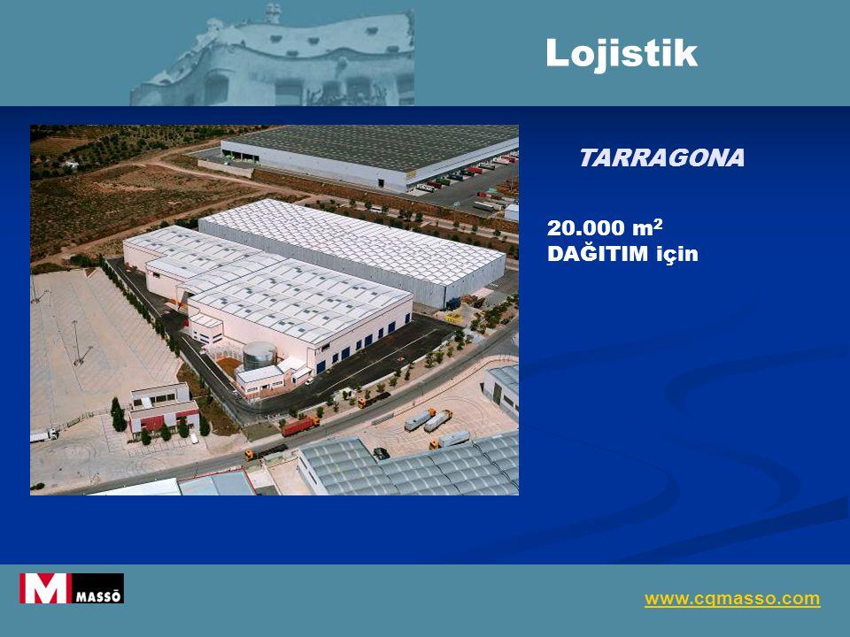 TARRAGONA 20.000 m 2 DAĞITIM için Lojistik www.cqmasso.com