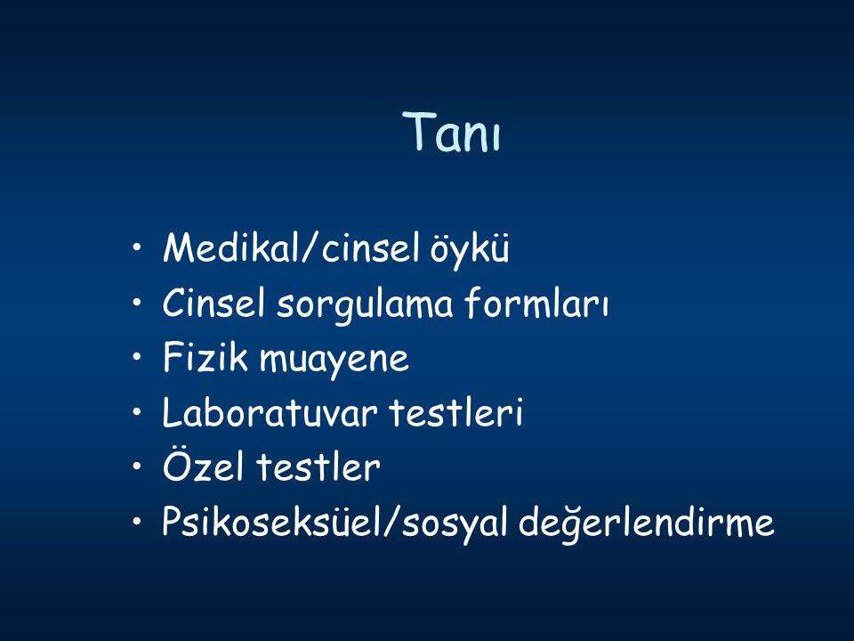 Tanı Medikal/cinsel öykü Cinsel sorgulama formları Fizik muayene Laboratuvar testleri Özel testler Psikoseksüel/sosyal değerlendirme