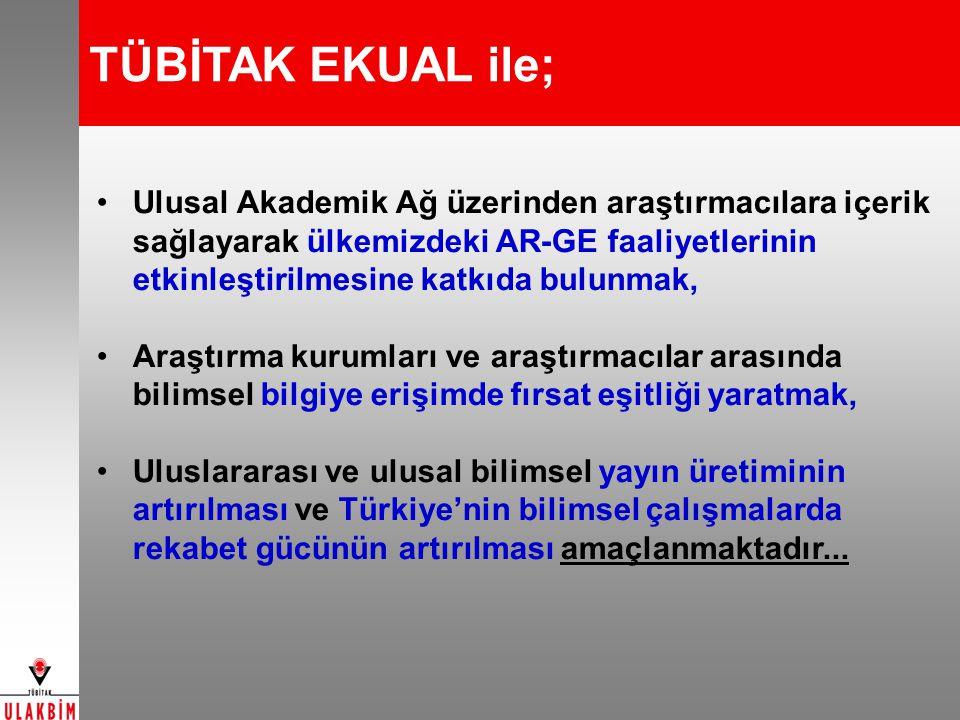 TÜBİTAK EKUAL ile; Ulusal Akademik Ağ üzerinden araştırmacılara içerik sağlayarak ülkemizdeki AR-GE faaliyetlerinin etkinleştirilmesine katkıda bulunmak, Araştırma kurumları ve araştırmacılar arasında bilimsel bilgiye erişimde fırsat eşitliği yaratmak, Uluslararası ve ulusal bilimsel yayın üretiminin artırılması ve Türkiye'nin bilimsel çalışmalarda rekabet gücünün artırılması amaçlanmaktadır...