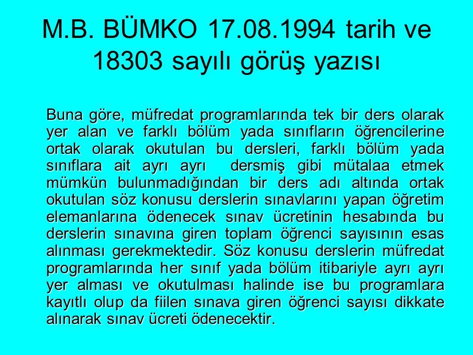 M.B. BÜMKO 17.08.1994 tarih ve 18303 sayılı görüş yazısı Buna göre, müfredat programlarında tek bir ders olarak yer alan ve farklı bölüm yada sınıflar