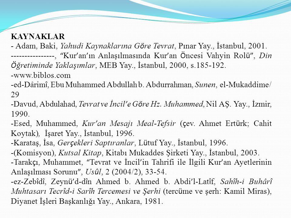 KAYNAKLAR - Adam, Baki, Yahudi Kaynaklarına G ö re Tevrat, Pınar Yay., İstanbul, 2001.