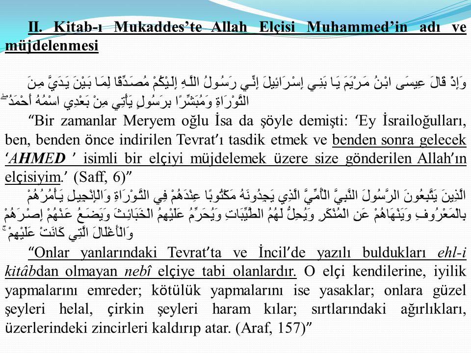 II. Kitab-ı Mukaddes'te Allah Elçisi Muhammed'in adı ve müjdelenmesi وَإِذْ قَالَ عِيسَى ابْنُ مَرْيَمَ يَا بَنِي إِسْرَائِيلَ إِنِّي رَسُولُ اللَّهِ