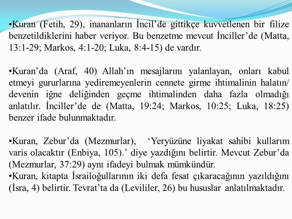 Kuran (Fetih, 29), inananların İncil'de gittikçe kuvvetlenen bir filize benzetildiklerini haber veriyor.