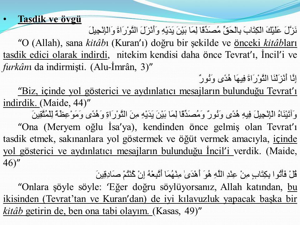 Tebdil (değiştirme) فَبَدَّلَ الَّذِينَ ظَلَمُوا قَوْلًا غَيْرَ الَّذِي قِيلَ لَهُمْ Ne var ki o yanlış hareket edenler (Yahudiler) kendilerine s ö ylenen s ö z ü başka bir s ö zle değiştirdiler … (Bakara, 59) -Allah ' ın Tevrat dışında verdiği ö zel bir sözlü emri; ' hıttah (Rabbimiz, dileğimiz isyanımızın affıdır!) ' emrini yerine getirmediler.