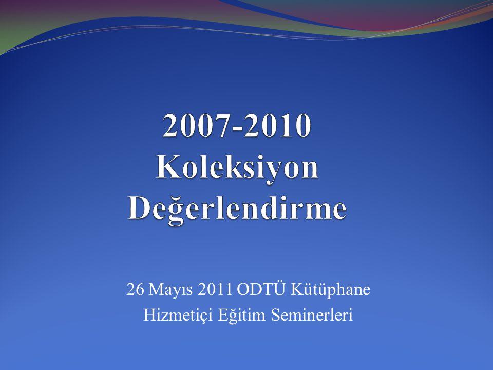 İÇERİK 2010 Yılı Değerlendirmesi 2007-2010 Karşılaştırmalı Koleksiyon Değerlendirmesi Koleksiyona Eklenen Kitap Sayılarının Değerlendirilmesi Koleksiyona Eklenen Kitapların Konu Başlıklarına Göre Değerlendirilmesi Koleksiyona Eklenen Kitapların Yıllara Göre Kullanım Sayılarının Değerlendirilmesi Öğrenci Başına Düşen Kitap Sayılarının Değerlendirilmesi