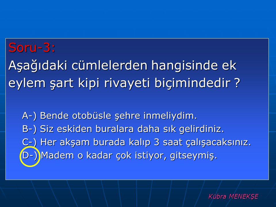Kübra MENEKŞE Soru-14: Getiremezlerse fiili ile ilgili olarak hangisi doğrudur .