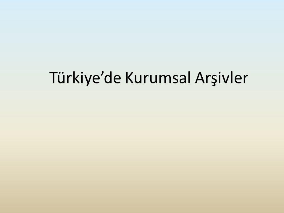 Türkiye'de Kurumsal Arşivler