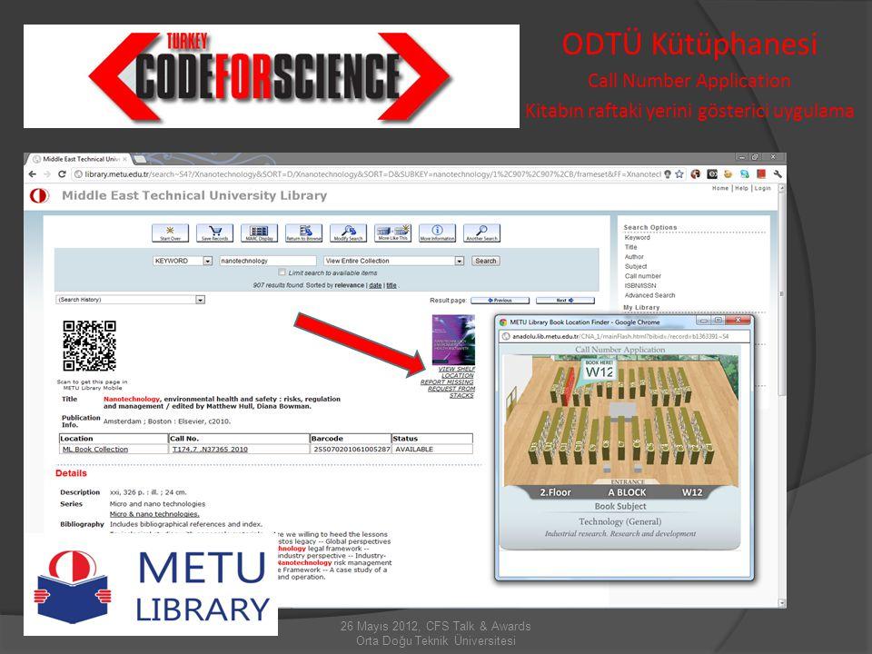 26 Mayıs 2012, CFS Talk & Awards Orta Doğu Teknik Üniversitesi ODTÜ Kütüphanesi Call Number Application Kitabın raftaki yerini gösterici uygulama