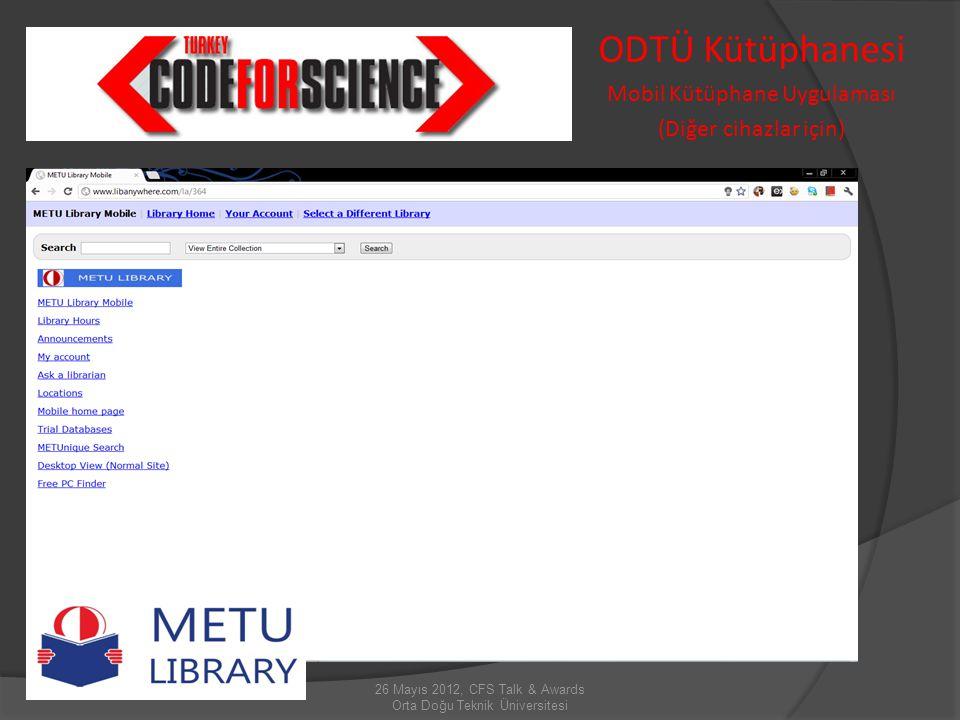 26 Mayıs 2012, CFS Talk & Awards Orta Doğu Teknik Üniversitesi ODTÜ Kütüphanesi FreePC Finder Internet terminalleri boş yer görüntüleyici uygulama