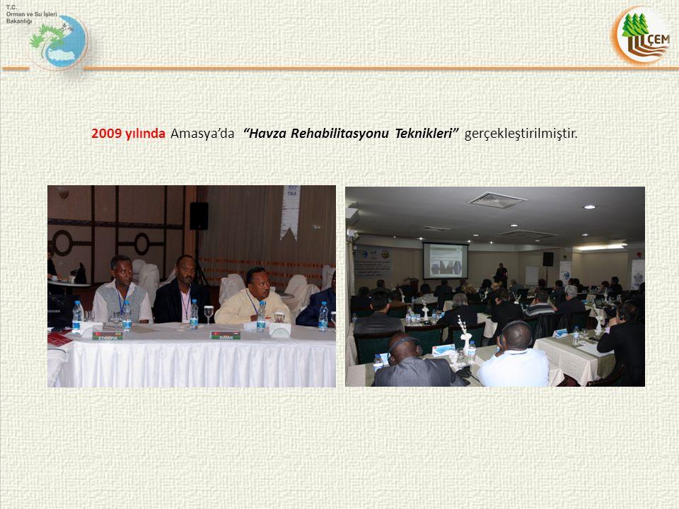 """2009 yılında Amasya'da """"Havza Rehabilitasyonu Teknikleri"""" gerçekleştirilmiştir."""
