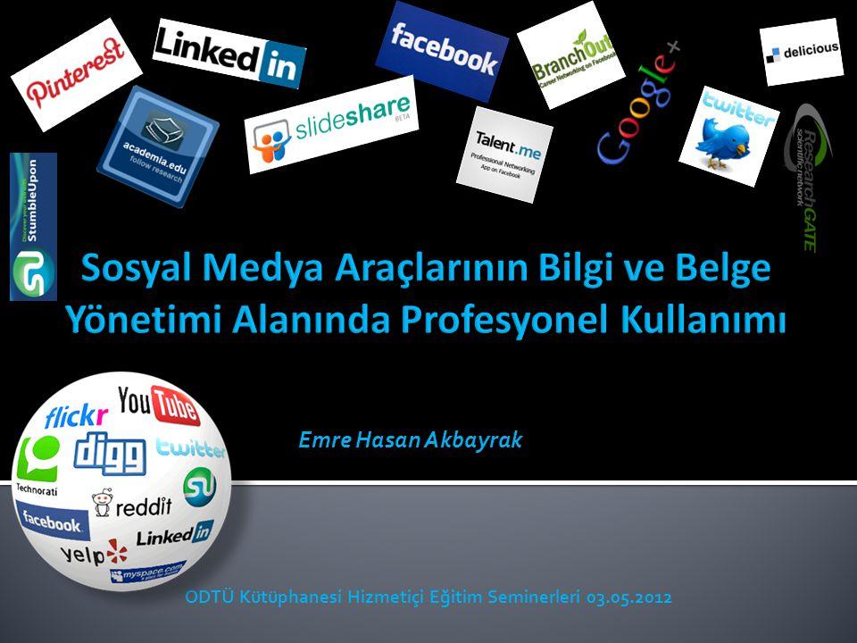 Emre Hasan Akbayrak ODTÜ Kütüphanesi Hizmetiçi Eğitim Seminerleri 03.05.2012