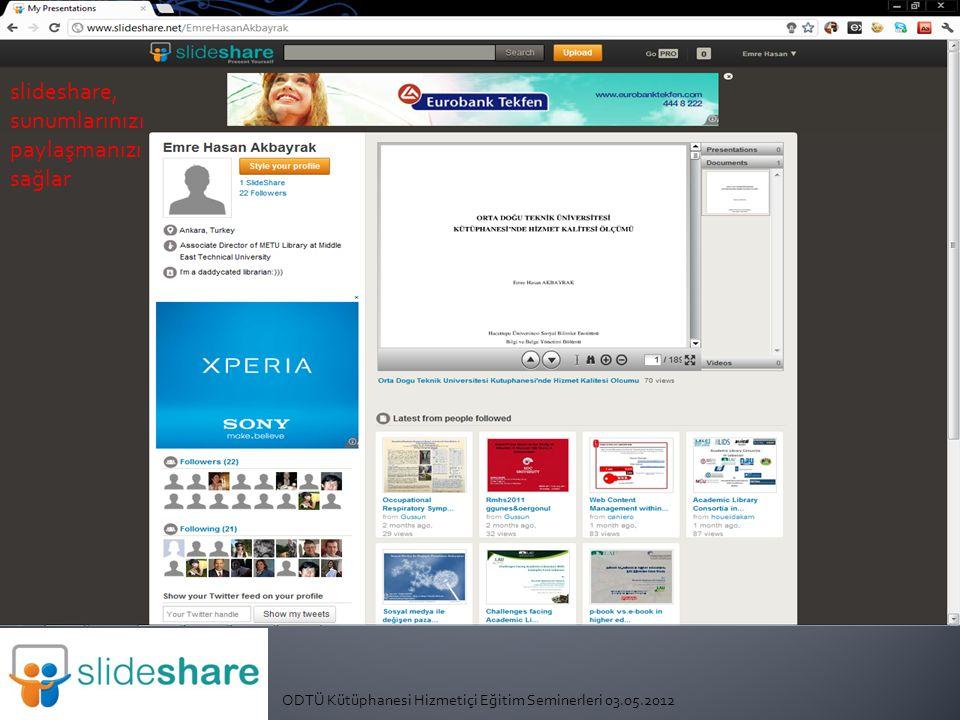 ODTÜ Kütüphanesi Hizmetiçi Eğitim Seminerleri 03.05.2012 slideshare, sunumlarınızı paylaşmanızı sağlar