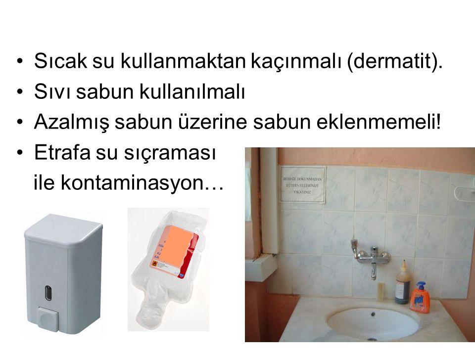 13/41 Sıcak su kullanmaktan kaçınmalı (dermatit).