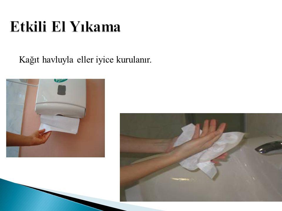 Kağıt havlu kullanarak musluk kapatılır Etkili El Yıkama