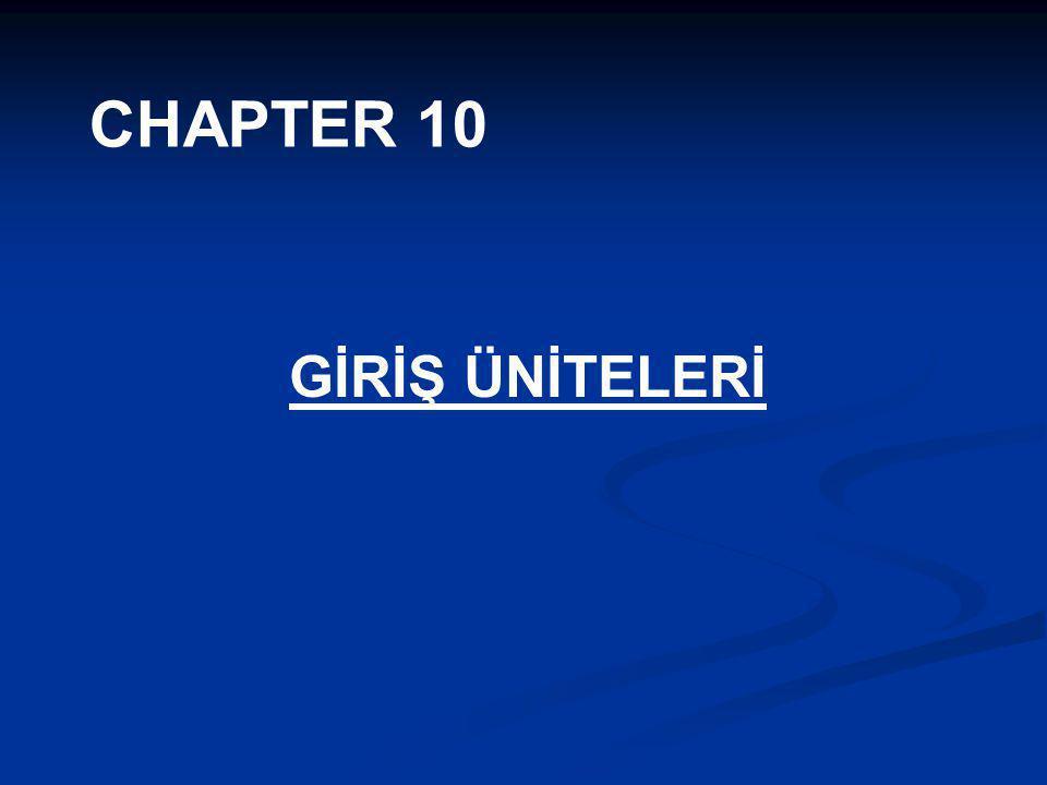 CHAPTER 10 GİRİŞ ÜNİTELERİ