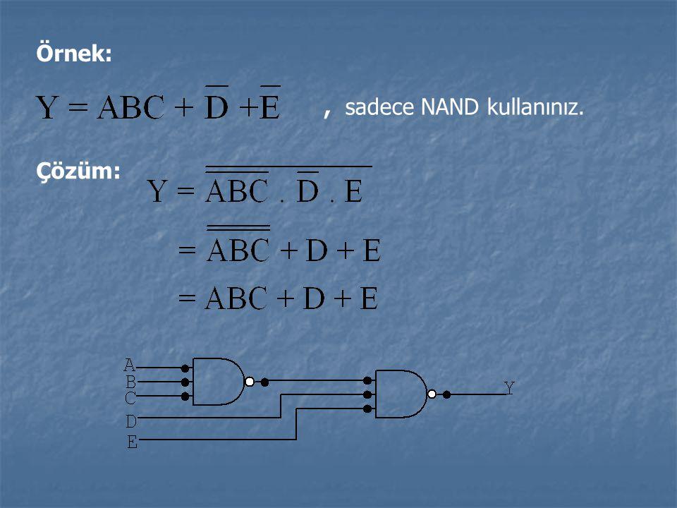 Örnek:, sadece NAND kullanınız. Çözüm: