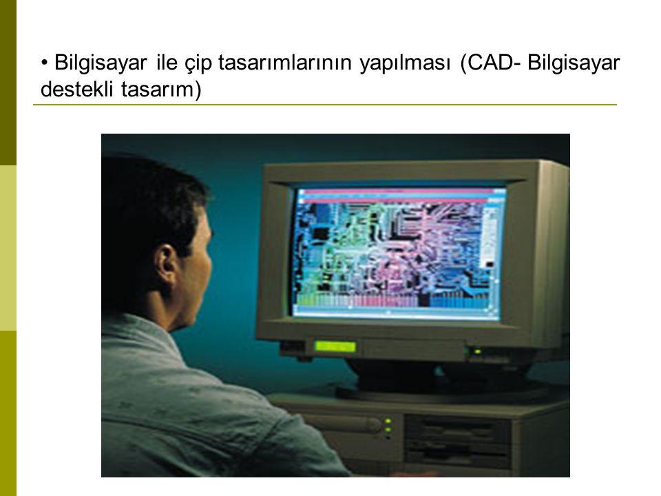 Bilgisayar ile çip tasarımlarının yapılması (CAD- Bilgisayar destekli tasarım)