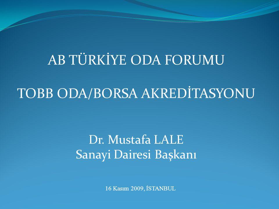 AB TÜRKİYE ODA FORUMU TOBB ODA/BORSA AKREDİTASYONU Dr.