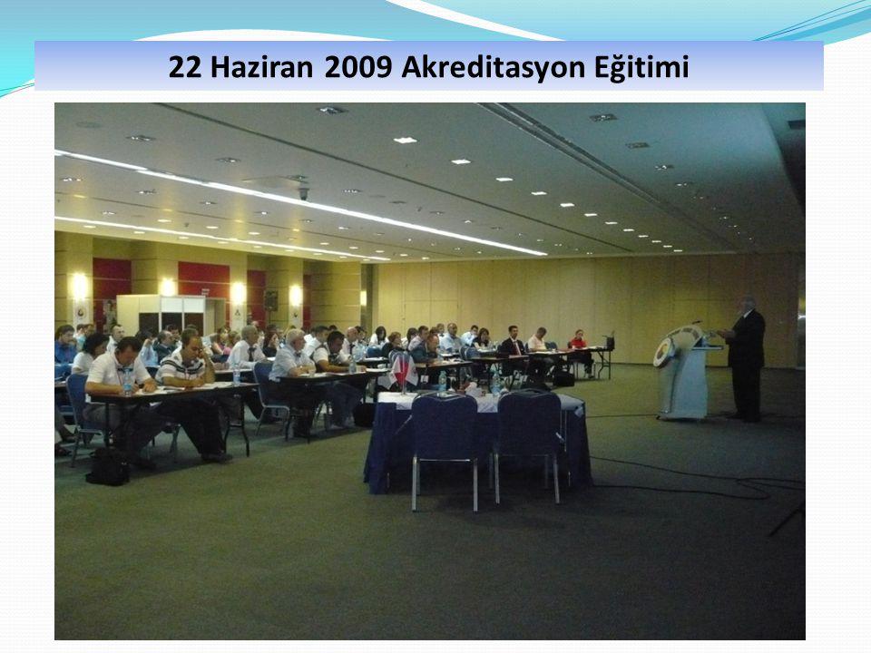 22 Haziran 2009 Akreditasyon Eğitimi
