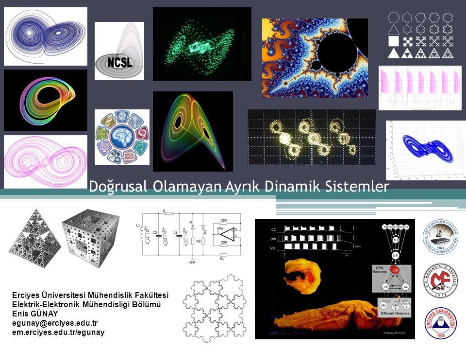 Doğrusal Olamayan Ayrık Dinamik Sistemler Erciyes Üniversitesi Mühendislik Fakültesi Elektrik-Elektronik Mühendisliği Bölümü Enis GÜNAY egunay@erciyes