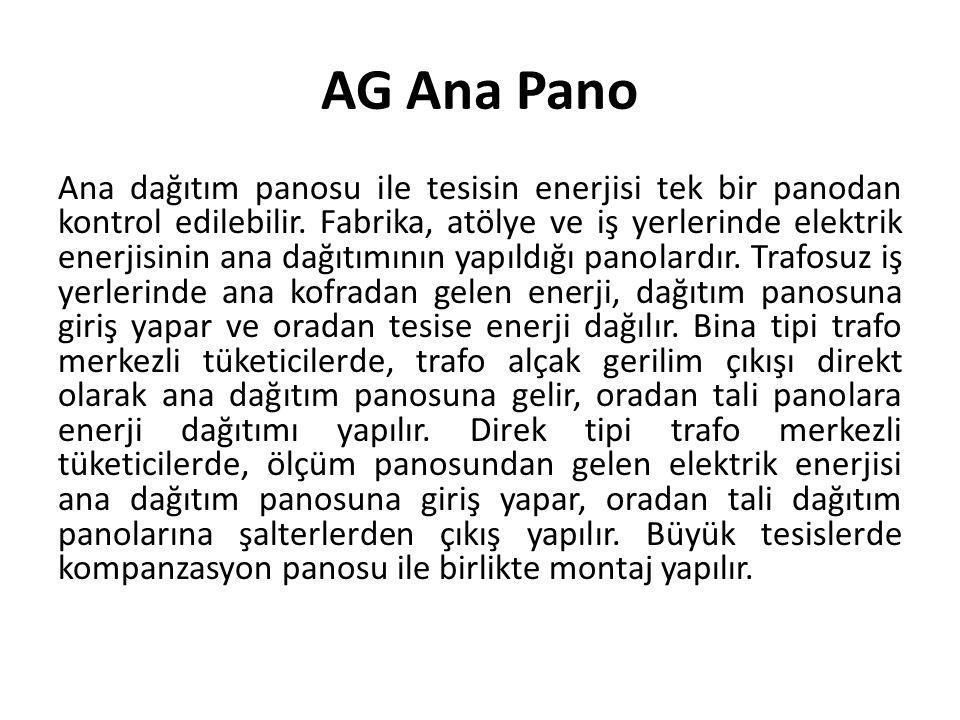 AG Ana Pano Ana dağıtım panosu ile tesisin enerjisi tek bir panodan kontrol edilebilir. Fabrika, atölye ve iş yerlerinde elektrik enerjisinin ana dağı
