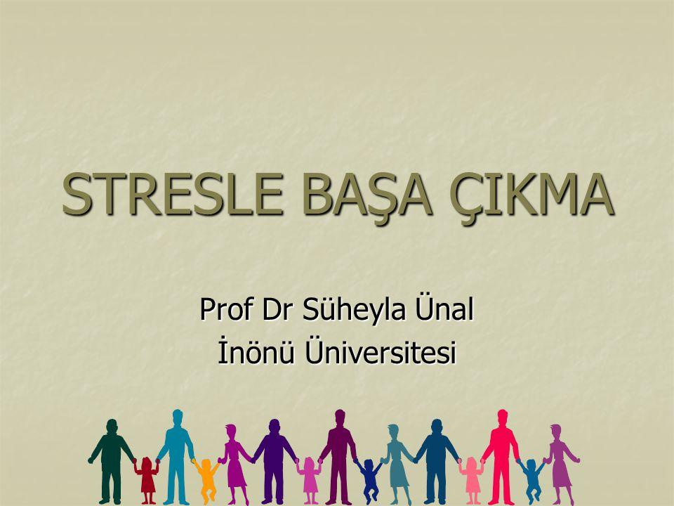 STRESLE BAŞA ÇIKMA Prof Dr Süheyla Ünal İnönü Üniversitesi