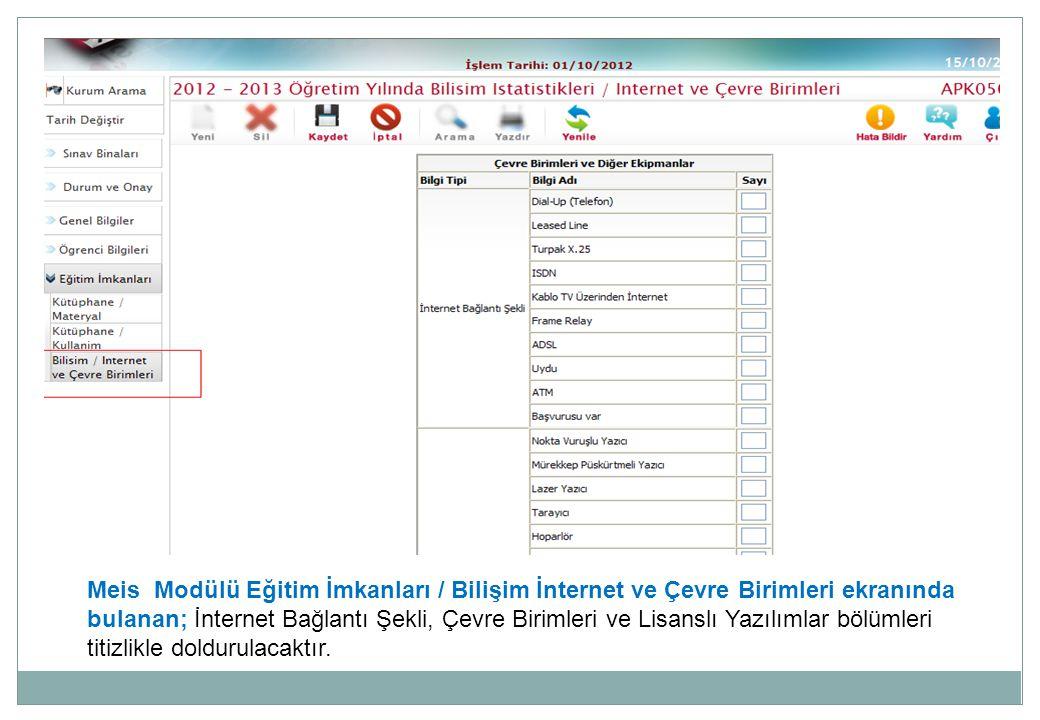 Meis Modülü Eğitim İmkanları / Bilişim İnternet ve Çevre Birimleri ekranında bulanan; İnternet Bağlantı Şekli, Çevre Birimleri ve Lisanslı Yazılımlar