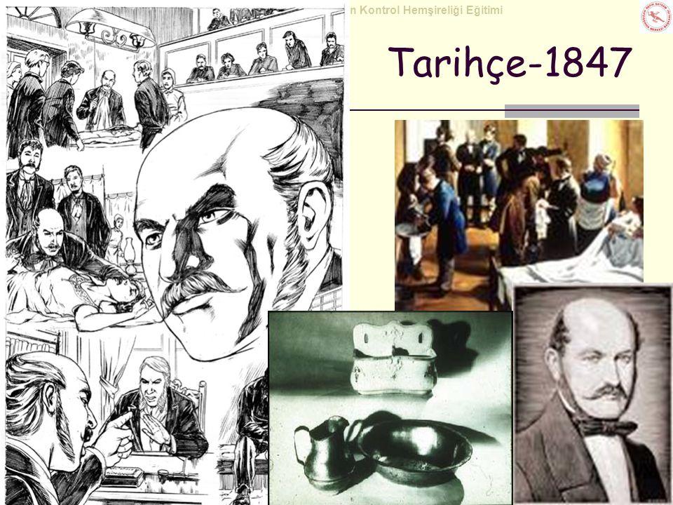 Sağlık Bakanlığı Enfeksiyon Kontrol Hemşireliği Eğitimi  1870'lerde Fransa'da bir hastane Cinayet Evi  1879, Paris'teki Tıp Akademisi'ndeki bir seminerde konuşmacı Hastalıkların yayılmasında ellerin rolü çok şüphelidir Puerperal sepsisli kadınların ölümüne yol açan, hasta kadından öldürücü mikrobu alarak sağlıklı olanlara taşıyan doktorların elleridir (Louis Pasteur) Tarihçe