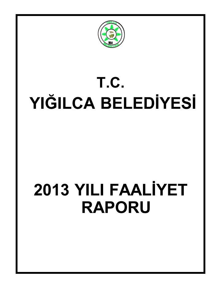 T.C. YIĞILCA BELEDİYESİ 2013 YILI FAALİYET RAPORU