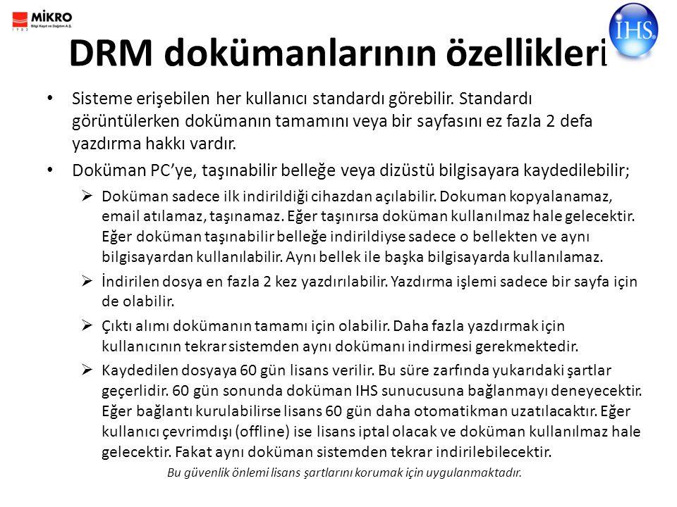 DRM dokümanlarının özellikleri Sisteme erişebilen her kullanıcı standardı görebilir.