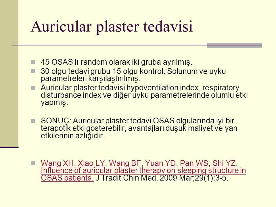 Auricular plaster tedavisi 45 OSAS lı random olarak iki gruba ayrılmış. 30 olgu tedavi grubu 15 olgu kontrol. Solunum ve uyku parametreleri karşılaştı