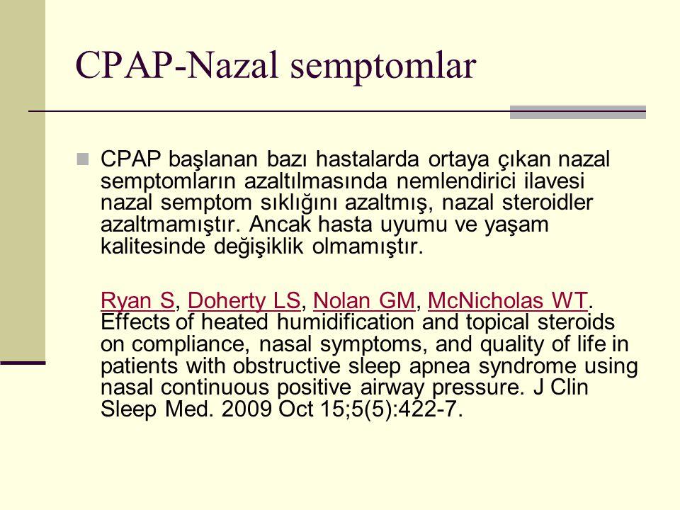 CPAP-Nazal semptomlar CPAP başlanan bazı hastalarda ortaya çıkan nazal semptomların azaltılmasında nemlendirici ilavesi nazal semptom sıklığını azaltm