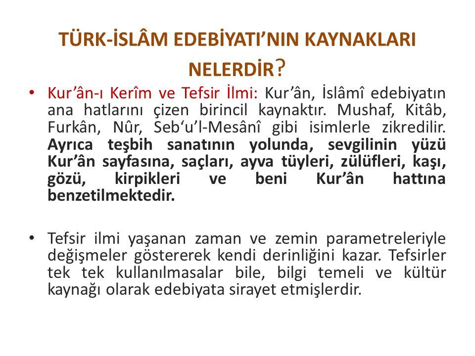 Kur'ân-ı Kerîm ve Tefsir İlmi: Kur'ân, İslâmî edebiyatın ana hatlarını çizen birincil kaynaktır. Mushaf, Kitâb, Furkân, Nûr, Seb'u'l-Mesânî gibi isiml