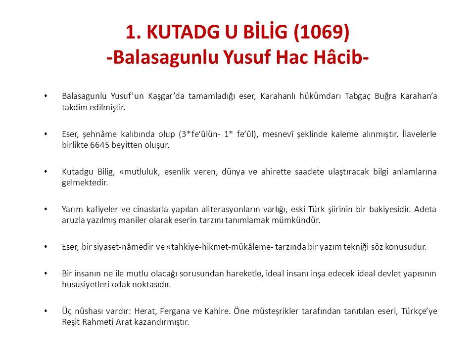 Balasagunlu Yusuf'un Kaşgar'da tamamladığı eser, Karahanlı hükümdarı Tabgaç Buğra Karahan'a takdim edilmiştir. Eser, şehnâme kalıbında olup (3*fe'ûlün