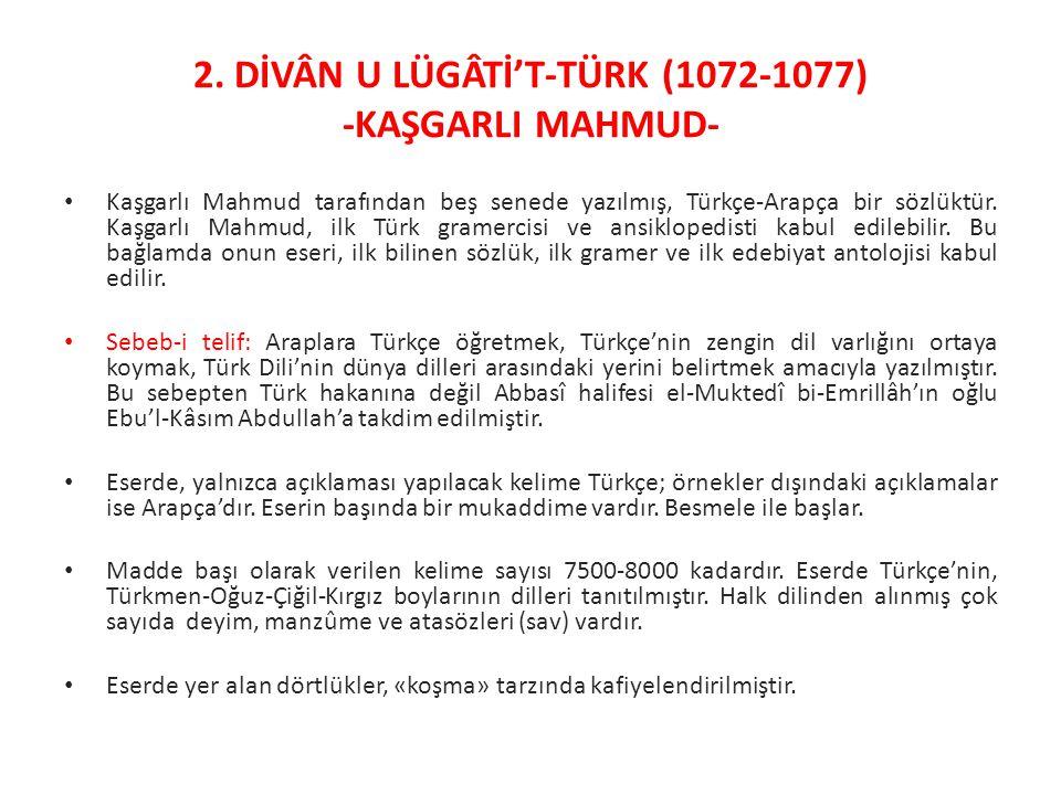 Kaşgarlı Mahmud tarafından beş senede yazılmış, Türkçe-Arapça bir sözlüktür.