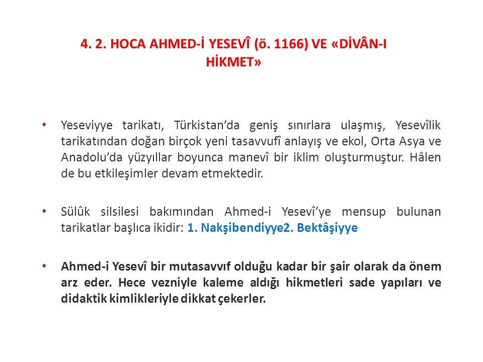 Yeseviyye tarikatı, Türkistan'da geniş sınırlara ulaşmış, Yesevîlik tarikatından doğan birçok yeni tasavvufî anlayış ve ekol, Orta Asya ve Anadolu'da