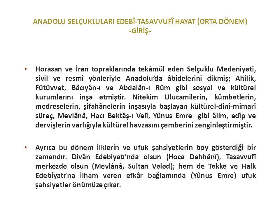 Horasan ve İran topraklarında tekâmül eden Selçuklu Medeniyeti, sivil ve resmî yönleriyle Anadolu'da âbidelerini dikmiş; Ahîlik, Fütüvvet, Bâcıyân-ı ve Abdalân-ı Rûm gibi sosyal ve kültürel kurumlarını inşa etmiştir.