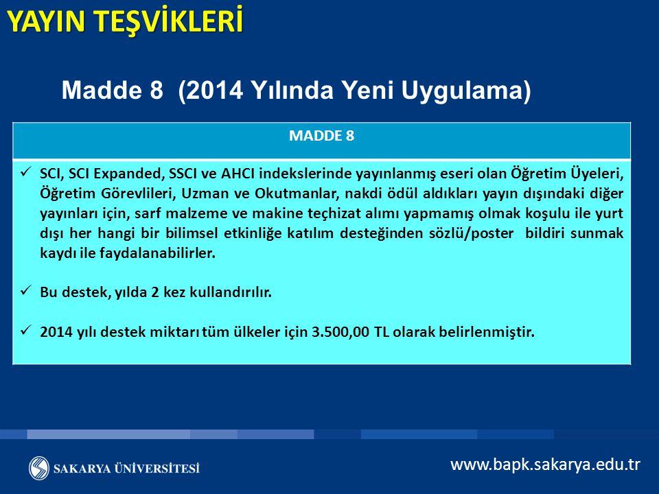 Madde 8 (2014 Yılında Yeni Uygulama) MADDE 8 SCI, SCI Expanded, SSCI ve AHCI indekslerinde yayınlanmış eseri olan Öğretim Üyeleri, Öğretim Görevlileri