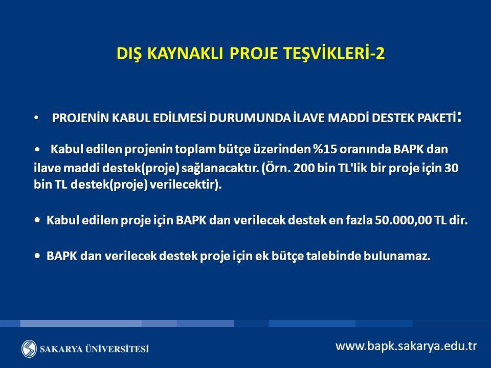 www.bapk.sakarya.edu.tr BAPK 2014 Yılı Yenilikleri BAP Projeleri için başvurusunda zaman sınırlaması kaldırıldı.