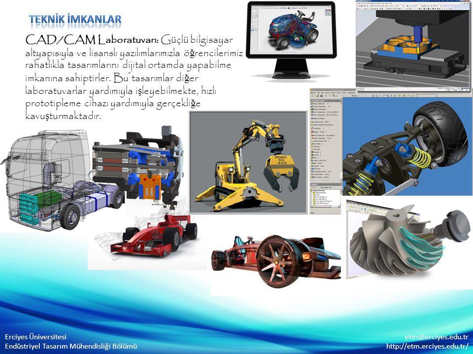 CAD/CAM Laboratuvarı: Güçlü bilgisayar altyapısıyla ve lisanslı yazılımlarımızla ö ğ rencilerimiz rahatlıkla tasarımlarını dijital ortamda yapabilme i