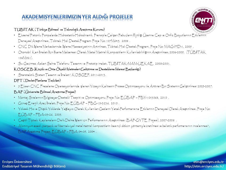 TUB İ TAK ( Türkiye Bilimsel ve Teknolojik Ara ş tırma Kurumu) Eksenel Pistonlu Pompalarda Hidrostatik-Hidrodinamik Prensiple Çalı ş an Pabuçların Rij
