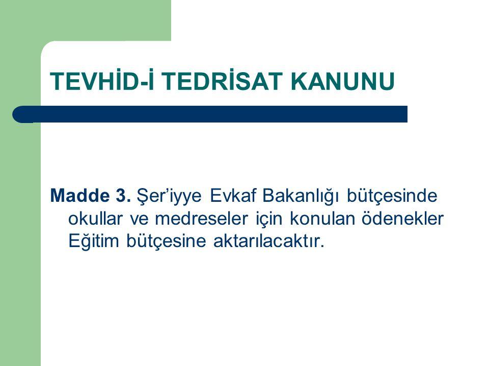 TEVHİD-İ TEDRİSAT KANUNU Madde 3.