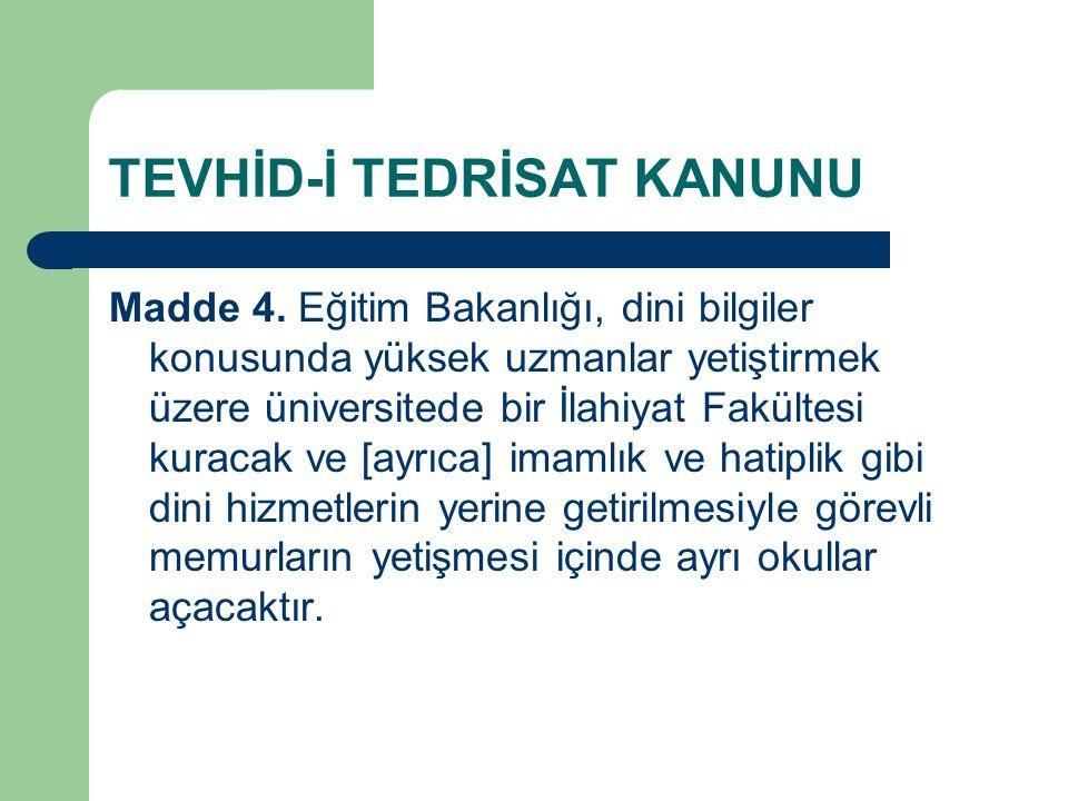 TEVHİD-İ TEDRİSAT KANUNU Madde 4.