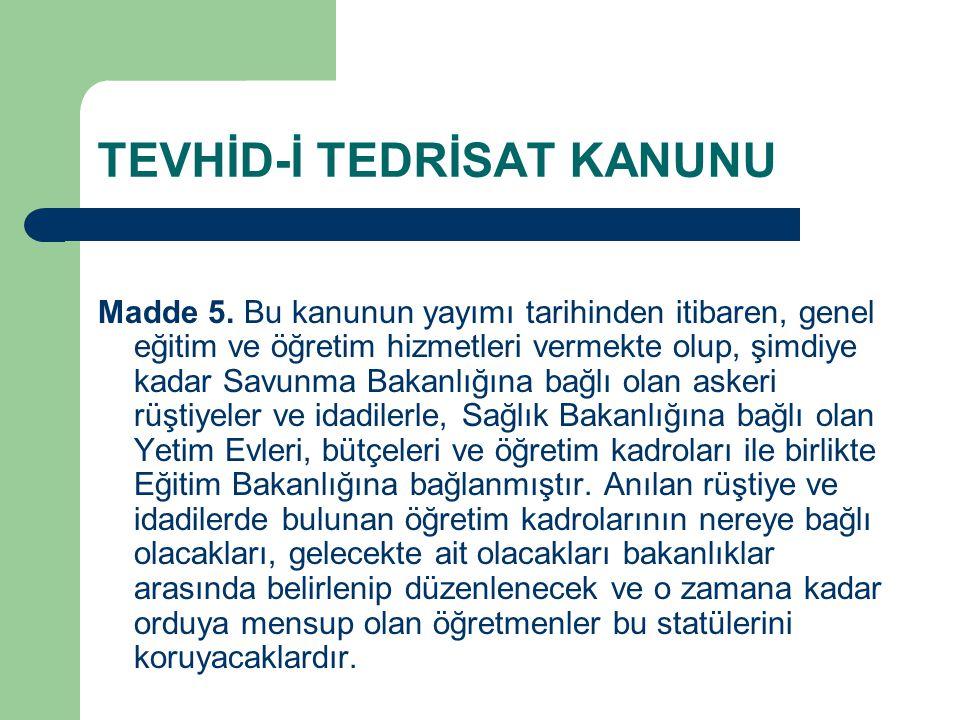 TEVHİD-İ TEDRİSAT KANUNU Madde 5.